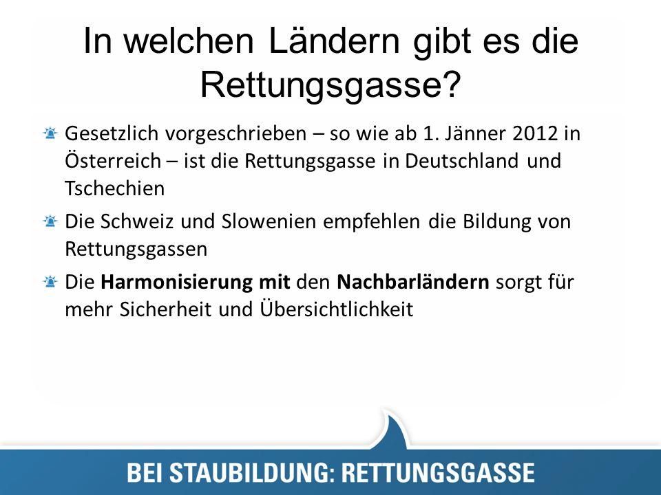 In welchen Ländern gibt es die Rettungsgasse? Gesetzlich vorgeschrieben – so wie ab 1. Jänner 2012 in Österreich – ist die Rettungsgasse in Deutschlan