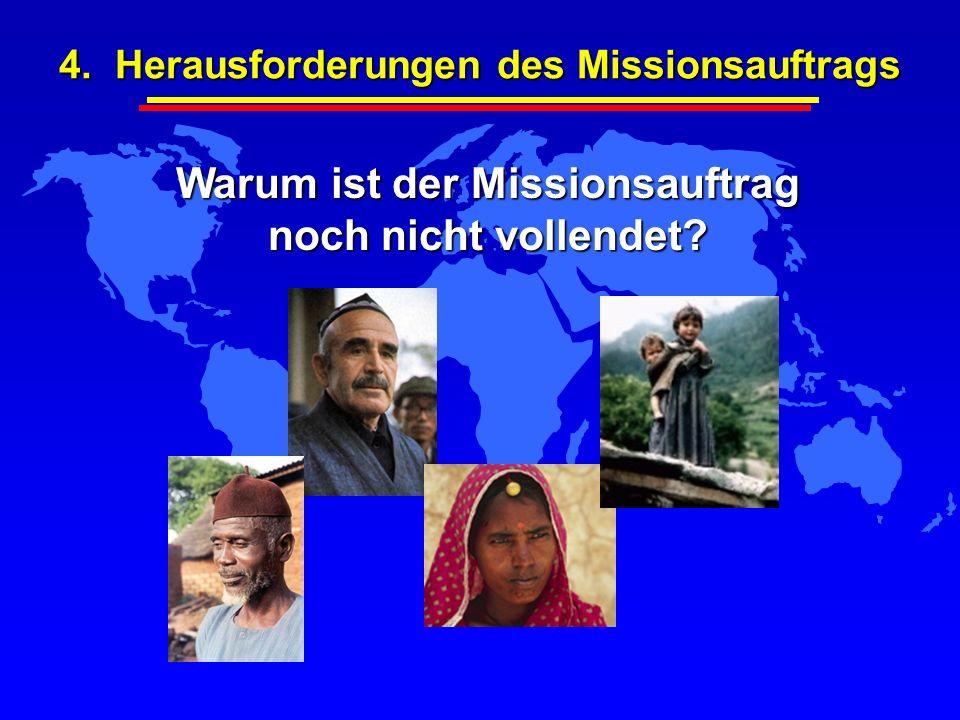 Warum ist der Missionsauftrag noch nicht vollendet? 4. Herausforderungen des Missionsauftrags
