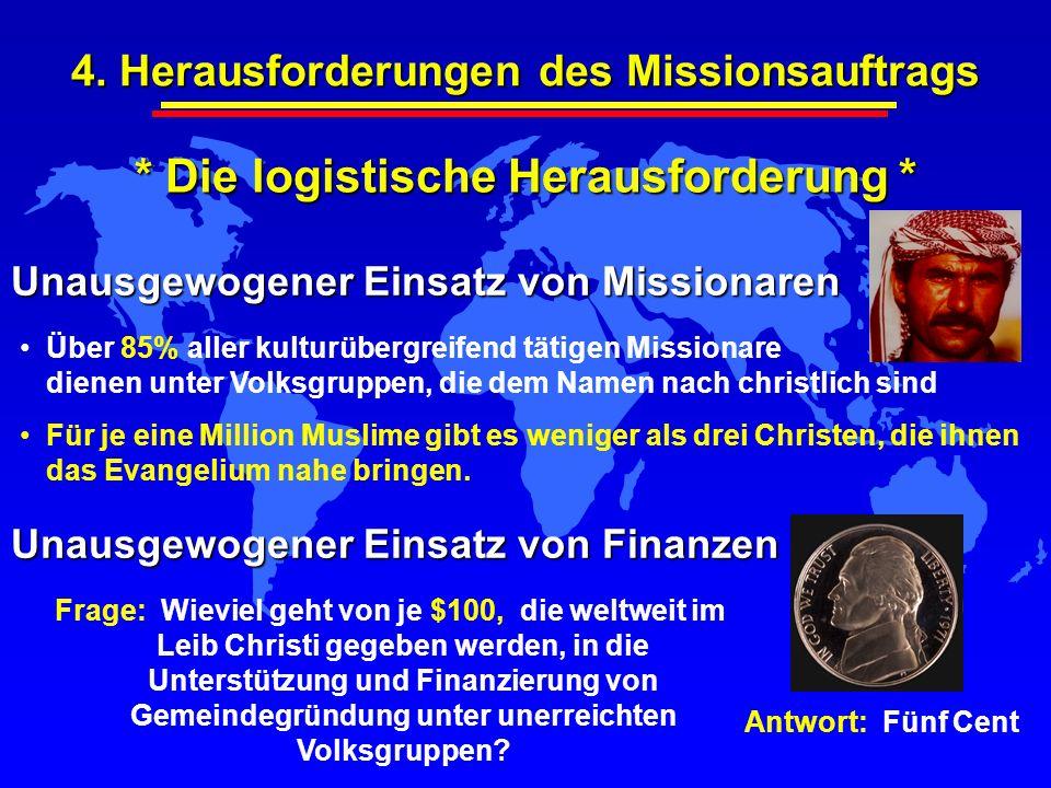 Unausgewogener Einsatz von Missionaren Über 85% aller kulturübergreifend tätigen Missionare dienen unter Volksgruppen, die dem Namen nach christlich s