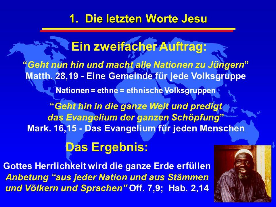 1. Die letzten Worte Jesu Geht nun hin und macht alle Nationen zu Jüngern Matth. 28,19 - Eine Gemeinde für jede Volksgruppe Nationen = ethne = ethnisc