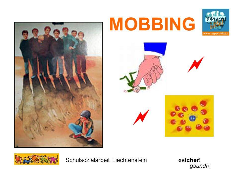 MOBBING Schulsozialarbeit Liechtenstein«sicher! gsund!»