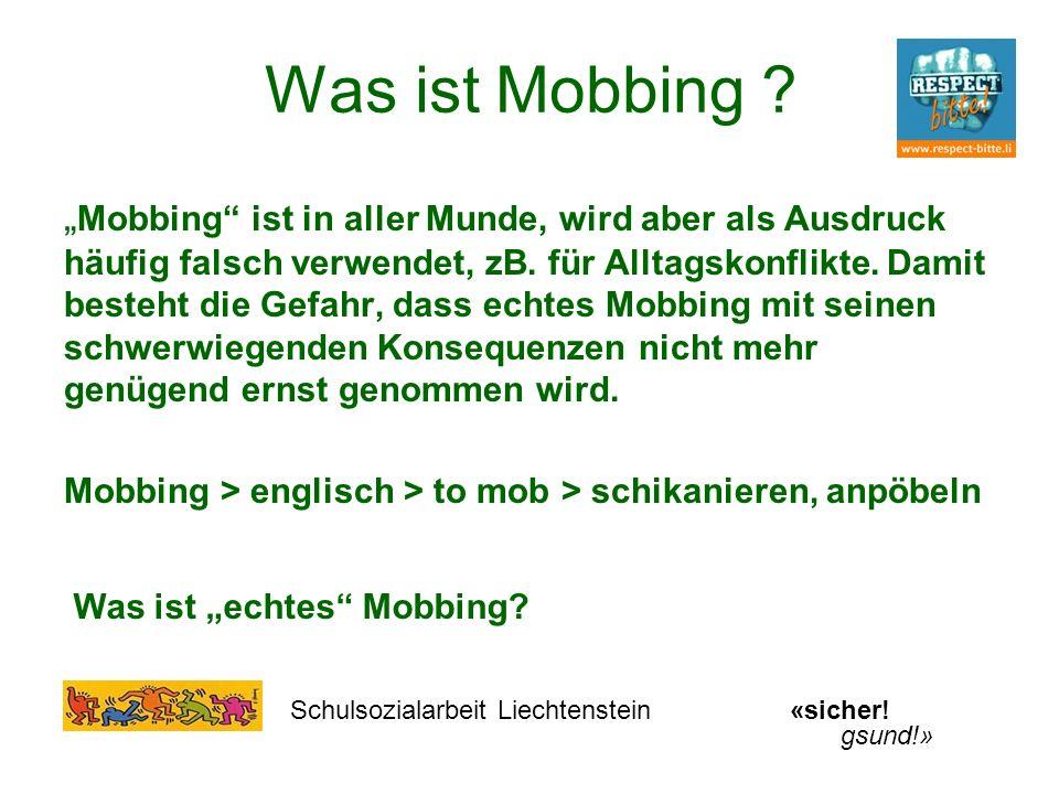 Was ist Mobbing ? Mobbing ist in aller Munde, wird aber als Ausdruck häufig falsch verwendet, zB. für Alltagskonflikte. Damit besteht die Gefahr, dass