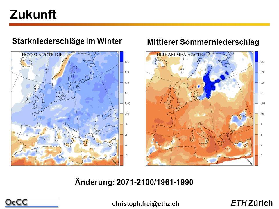 ETH Zürich christoph.frei@ethz.ch Zukunft Starkniederschläge im Winter Mittlerer Sommerniederschlag Änderung: 2071-2100/1961-1990