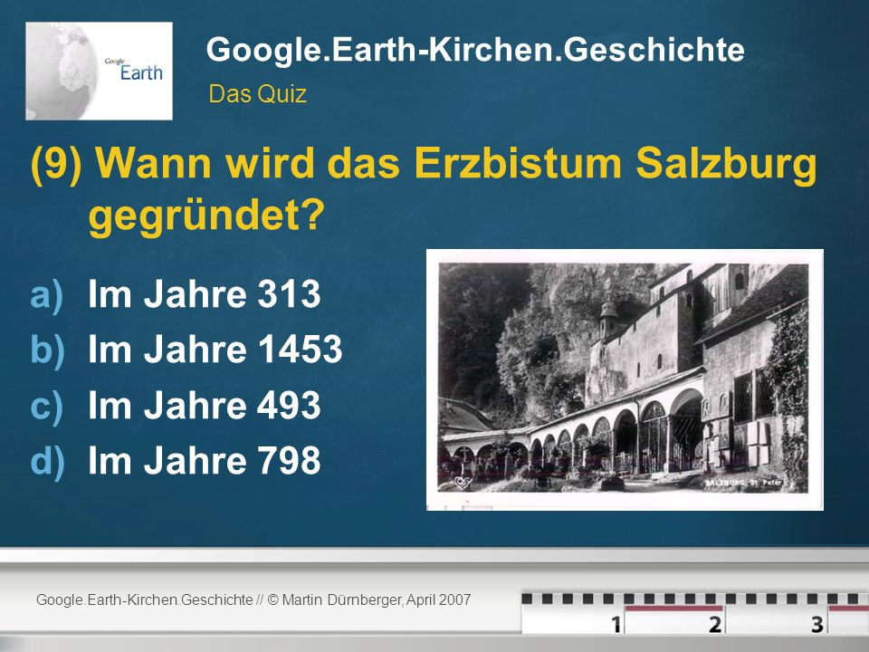 Google.Earth-Kirchen.Geschichte // © Martin Dürnberger, April 2007 Google.Earth-Kirchen.Geschichte (9) Wann wird das Erzbistum Salzburg gegründet.