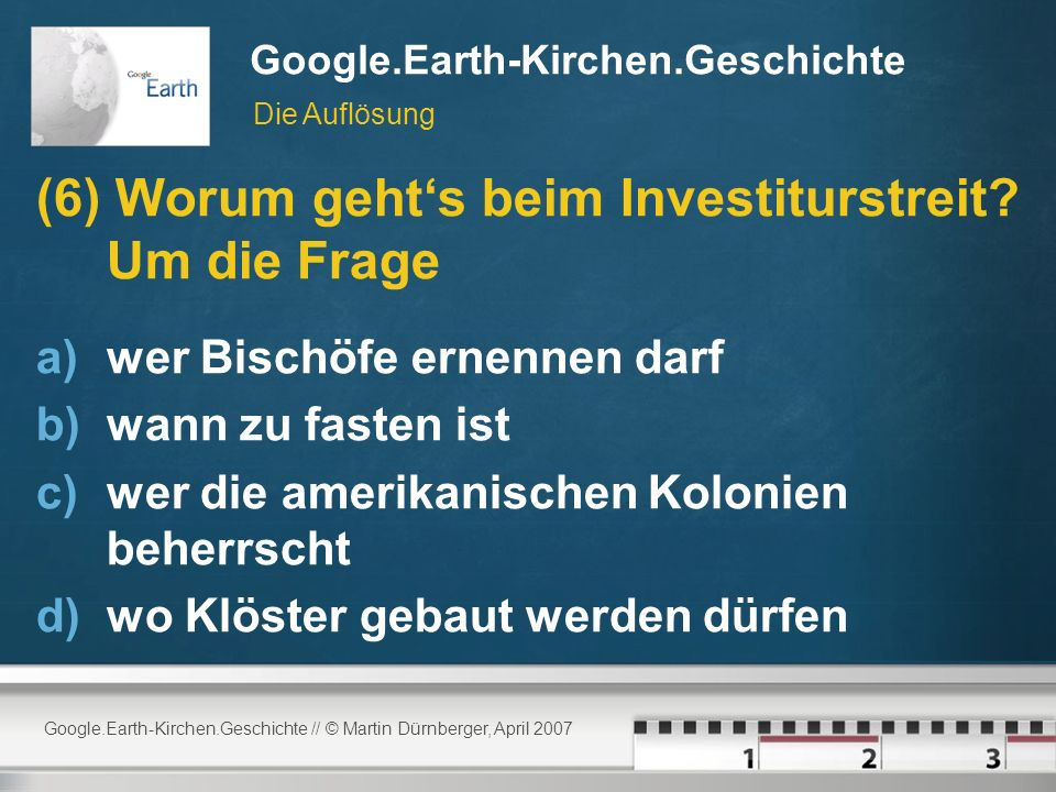 Google.Earth-Kirchen.Geschichte // © Martin Dürnberger, April 2007 Google.Earth-Kirchen.Geschichte (6) Worum gehts beim Investiturstreit.