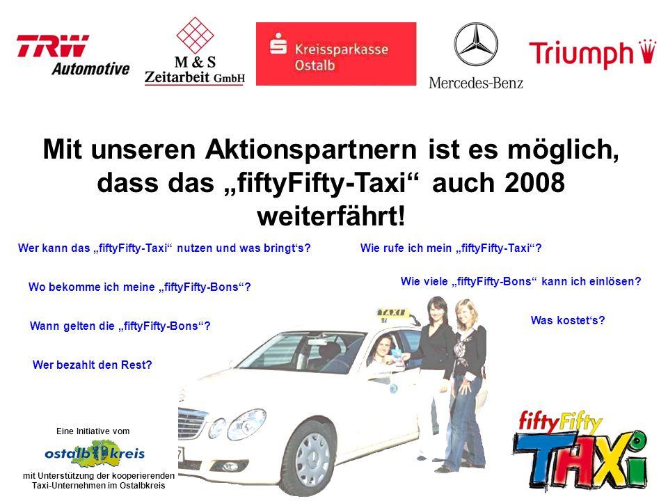 Es können beliebig viele fiftyFifty-Bons im Taxi eingelöst werden, jedoch nur bis zur Höhe des Fahrpreises.