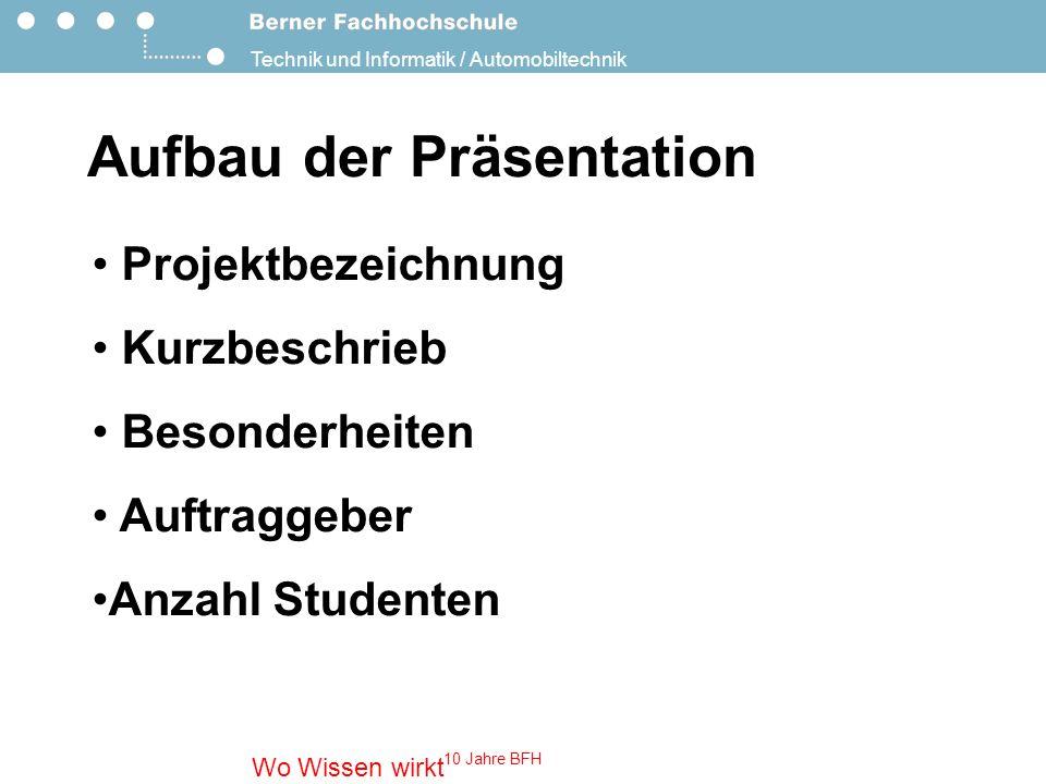 Technik und Informatik / Automobiltechnik Wo Wissen wirkt 10 Jahre BFH 1.