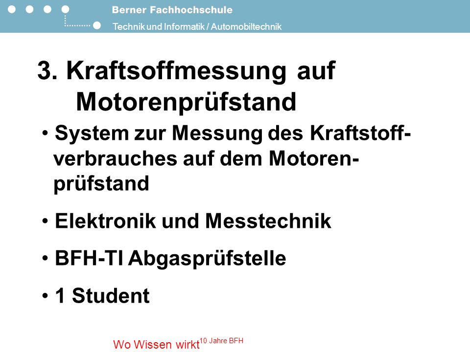 Technik und Informatik / Automobiltechnik Wo Wissen wirkt 10 Jahre BFH 3.