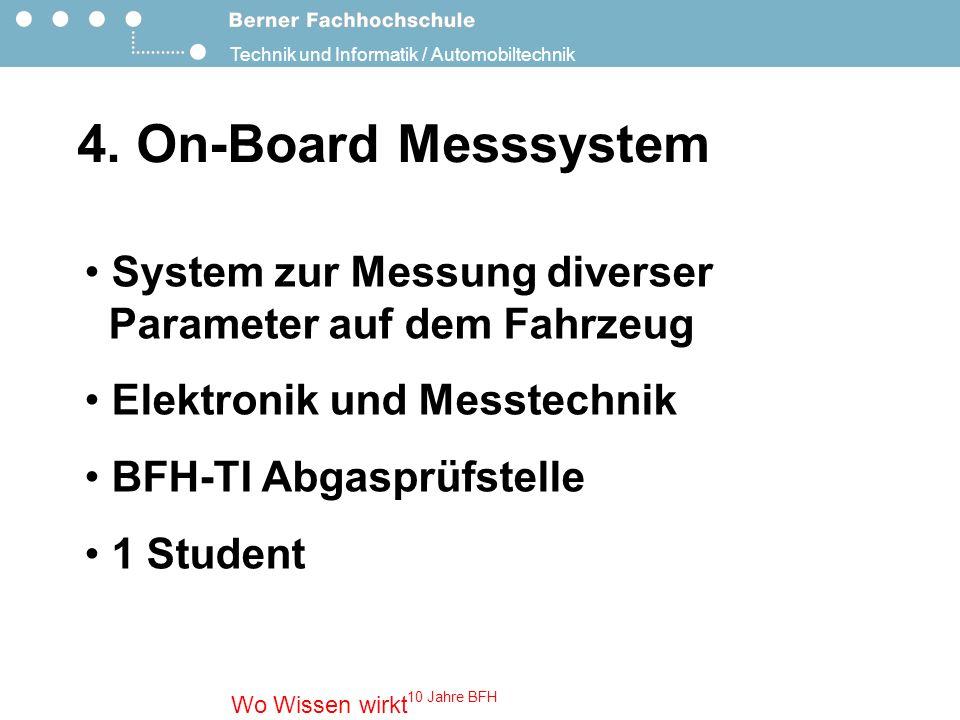 Technik und Informatik / Automobiltechnik Wo Wissen wirkt 10 Jahre BFH 4.