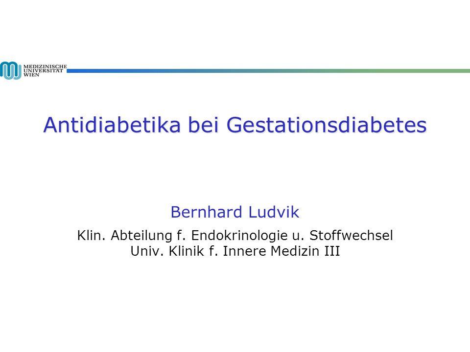 Orale Antidiabetika bei GDM Bei Metformin findet sich eine doppelt so häufige Notwendigkeit zur zusätzlichen Insulingabe wie bei Glibenclamid.