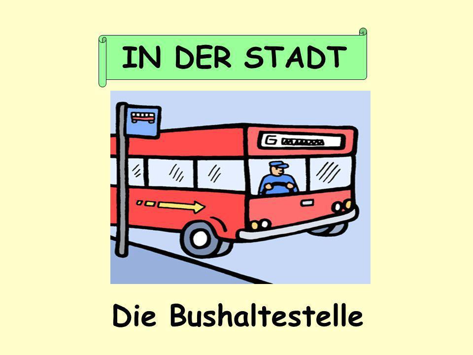 Die Bushaltestelle IN DER STADT