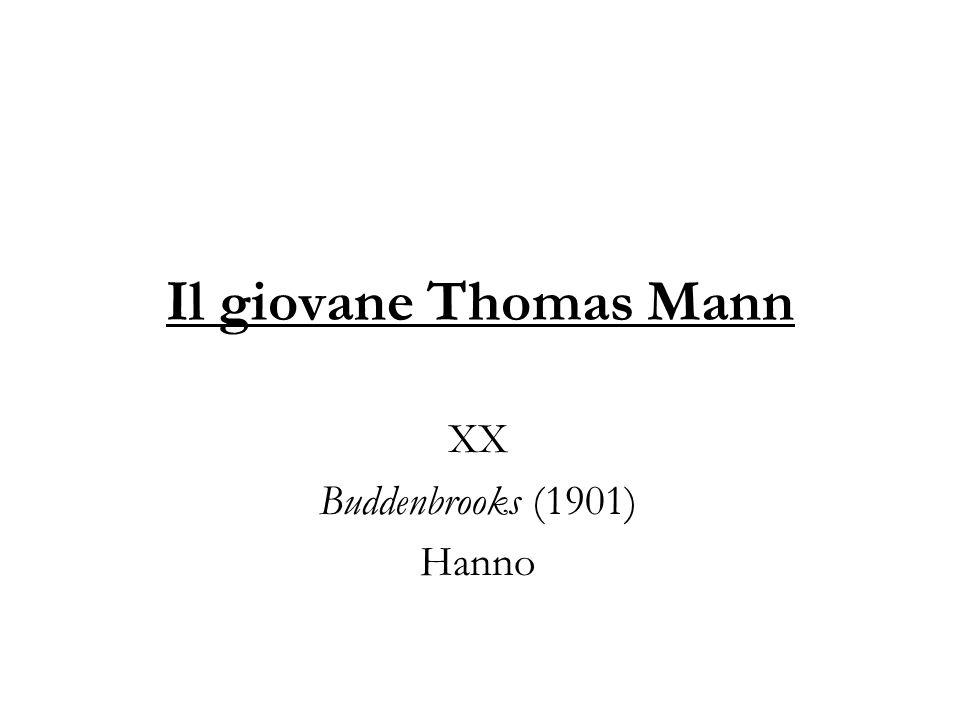 Il giovane Thomas Mann XX Buddenbrooks (1901) Hanno
