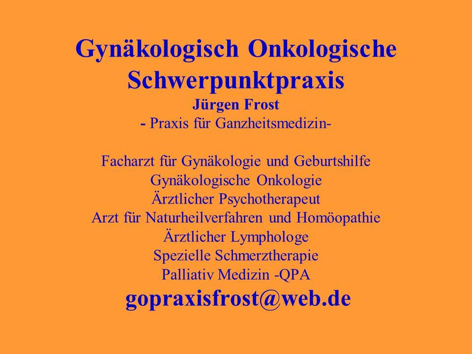 Gynäkologisch Onkologische Schwerpunktpraxis Jürgen Frost - Praxis für Ganzheitsmedizin- Facharzt für Gynäkologie und Geburtshilfe Gynäkologische Onko