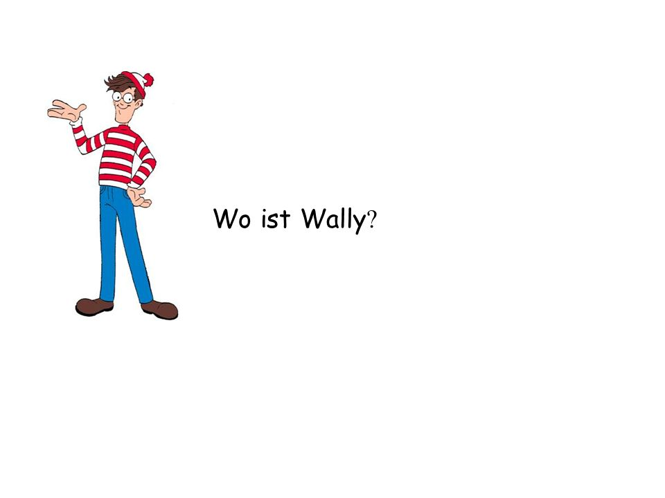 PS in German – it should be Wo ist Walter?