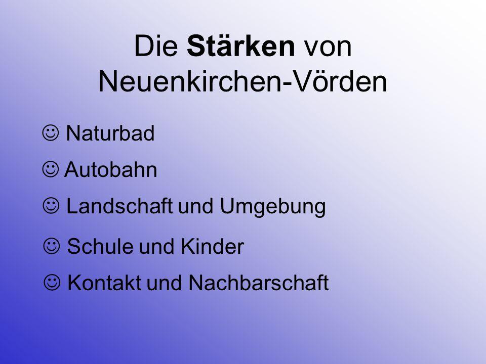 Die Stärken von Neuenkirchen-Vörden Naturbad Autobahn Landschaft und Umgebung Schule und Kinder Kontakt und Nachbarschaft