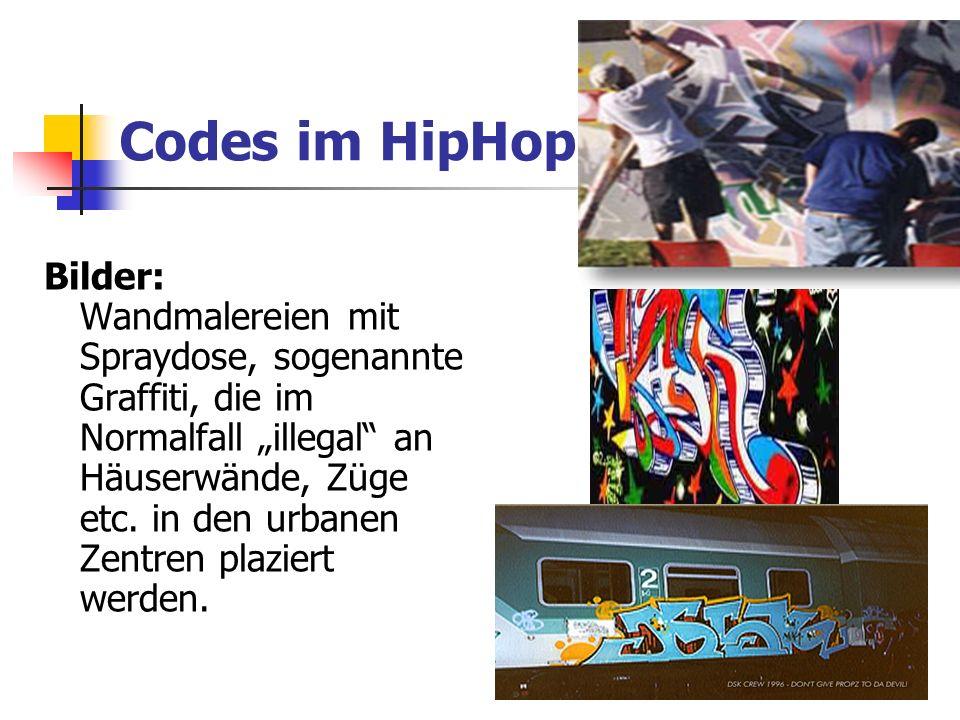 Codes im HipHop Bilder: Wandmalereien mit Spraydose, sogenannte Graffiti, die im Normalfall illegal an Häuserwände, Züge etc.