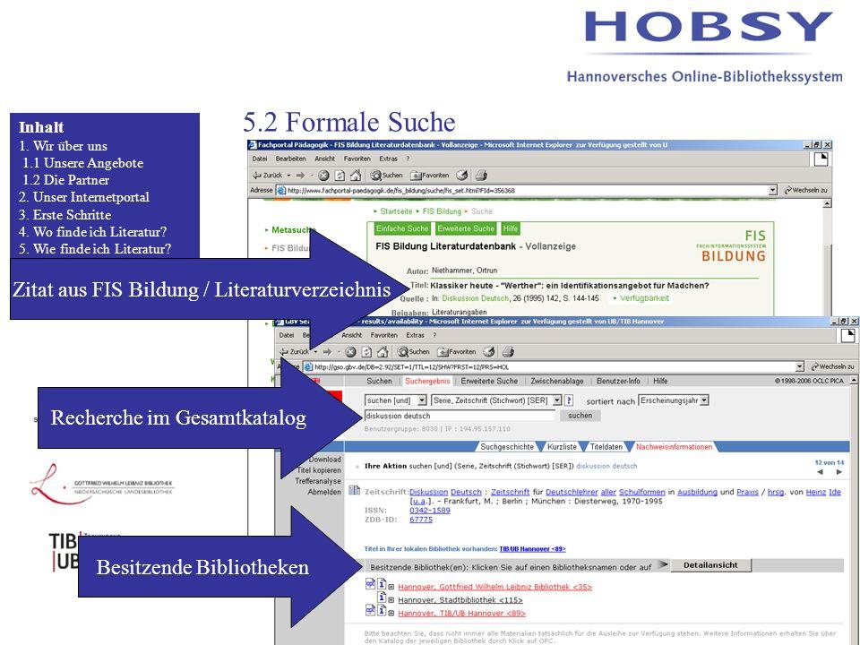 5.2 Formale Suche Inhalt 1. Wir über uns 1.1 Unsere Angebote 1.2 Die Partner 2.