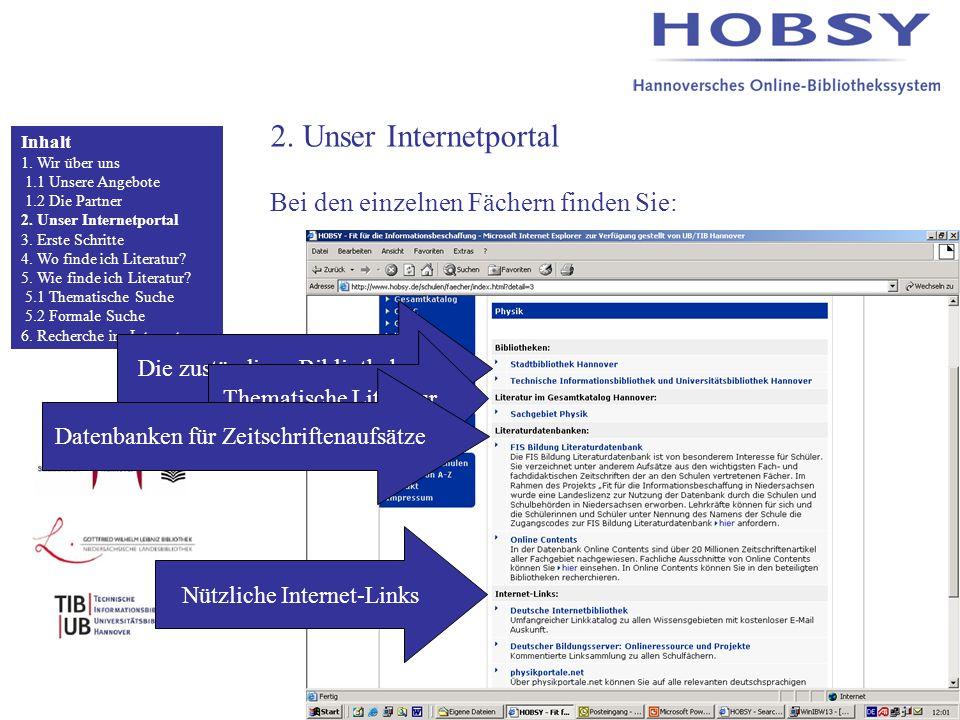 2. Unser Internetportal Bei den einzelnen Fächern finden Sie: Inhalt 1.