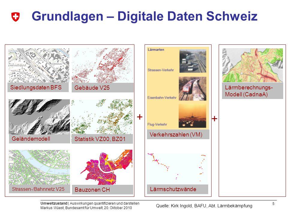 5 Umweltzustand | Auswirkungen quantifizieren und darstellen Markus Wüest, Bundesamt für Umwelt, 20. Oktober 2010 Strassen-/Bahnnetz V25 Siedlungsdate