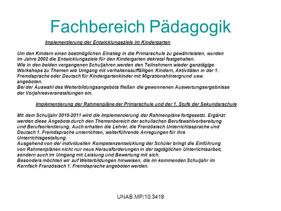 UNAB.MP/10.3419 Fachbereich Pädagogik Implementierung der Entwicklungsziele im Kindergarten Um den Kindern einen bestmöglichen Einstieg in die Primars