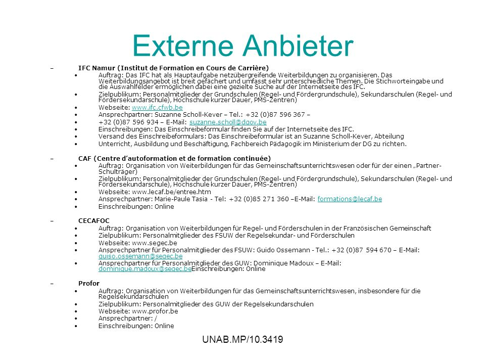 UNAB.MP/10.3419 Externe Anbieter –IFC Namur (Institut de Formation en Cours de Carrière) Auftrag: Das IFC hat als Hauptaufgabe netzübergreifende Weite