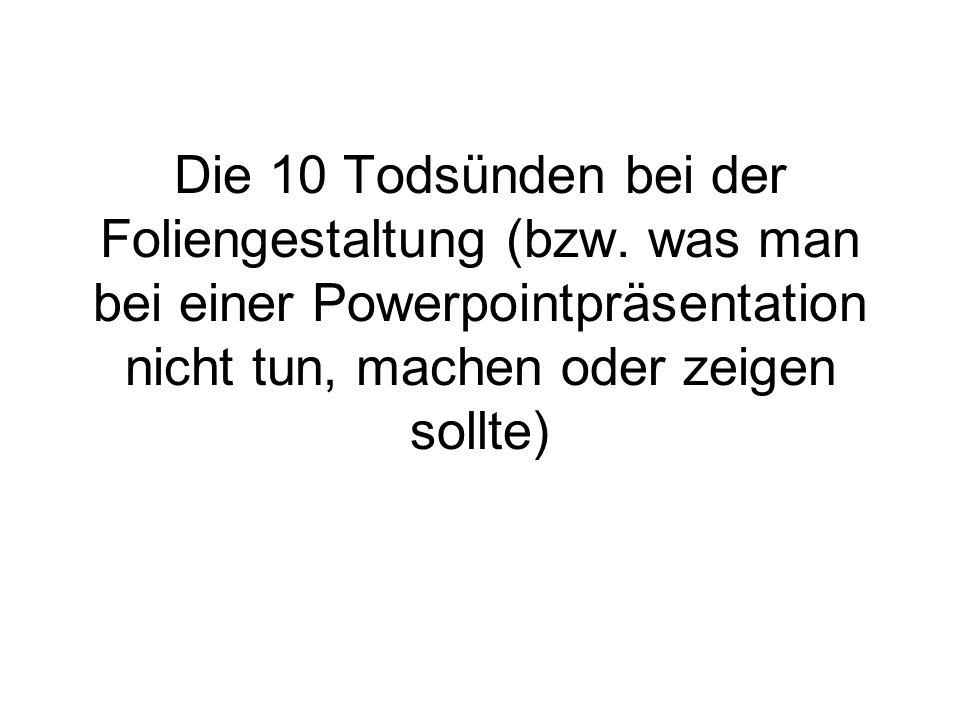 Die 10 Todsünden bei der Foliengestaltung (bzw.