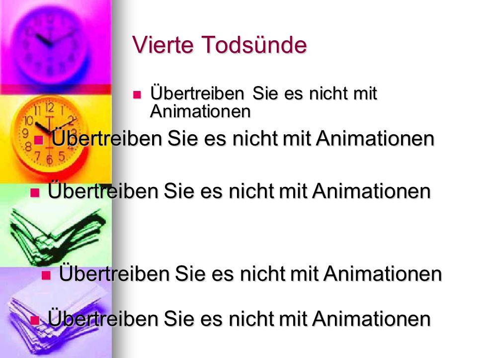 Vierte Todsünde Übertreiben Sie es nicht mit Animationen Übertreiben Sie es nicht mit Animationen