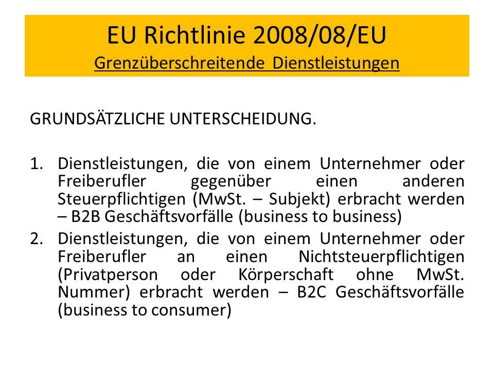 EU Richtlinie 2008/08/EU Grenzüberschreitende Dienstleistungen GRUNDSÄTZLICHE UNTERSCHEIDUNG. 1.Dienstleistungen, die von einem Unternehmer oder Freib
