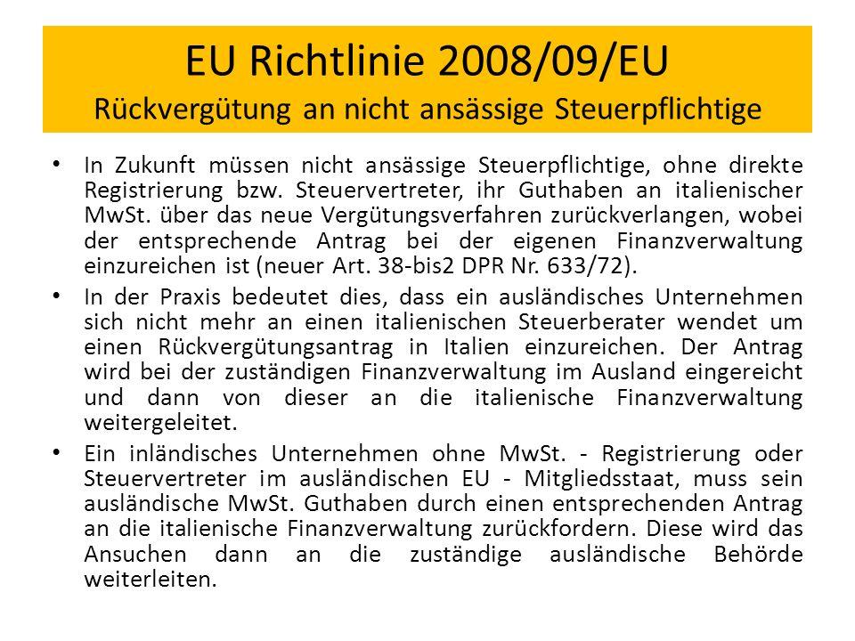 EU Richtlinie 2008/09/EU Rückvergütung an nicht ansässige Steuerpflichtige In Zukunft müssen nicht ansässige Steuerpflichtige, ohne direkte Registrier