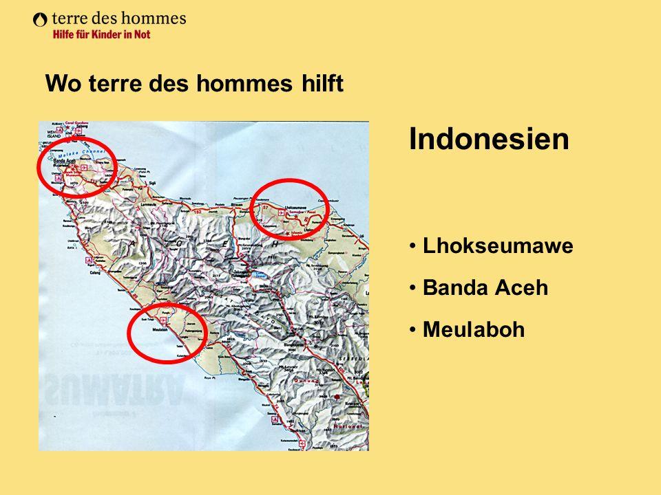 Wo terre des hommes hilft Indonesien Lhokseumawe Banda Aceh Meulaboh