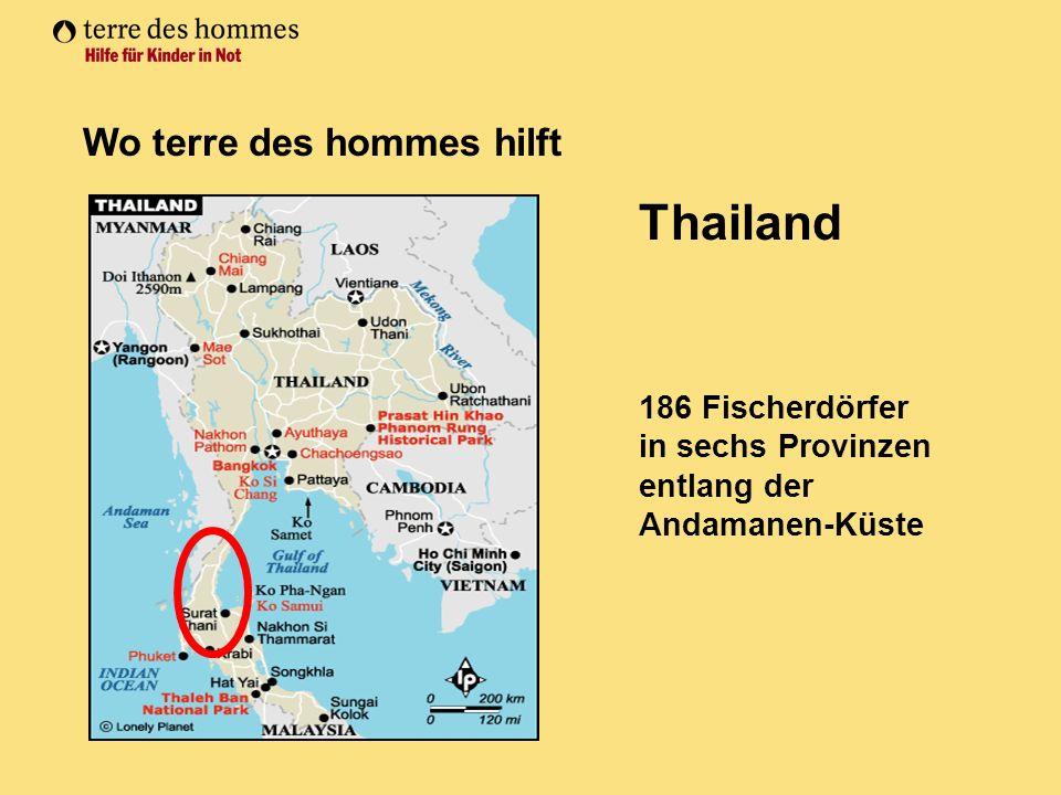 Wo terre des hommes hilft Thailand 186 Fischerdörfer in sechs Provinzen entlang der Andamanen-Küste
