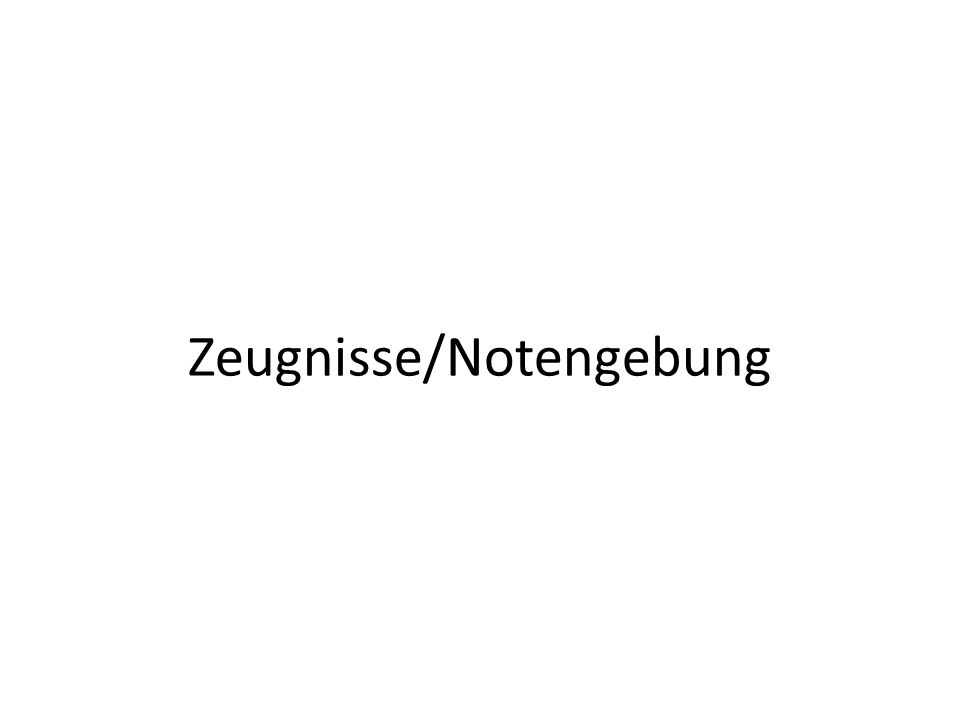 Zeugnisse/Notengebung