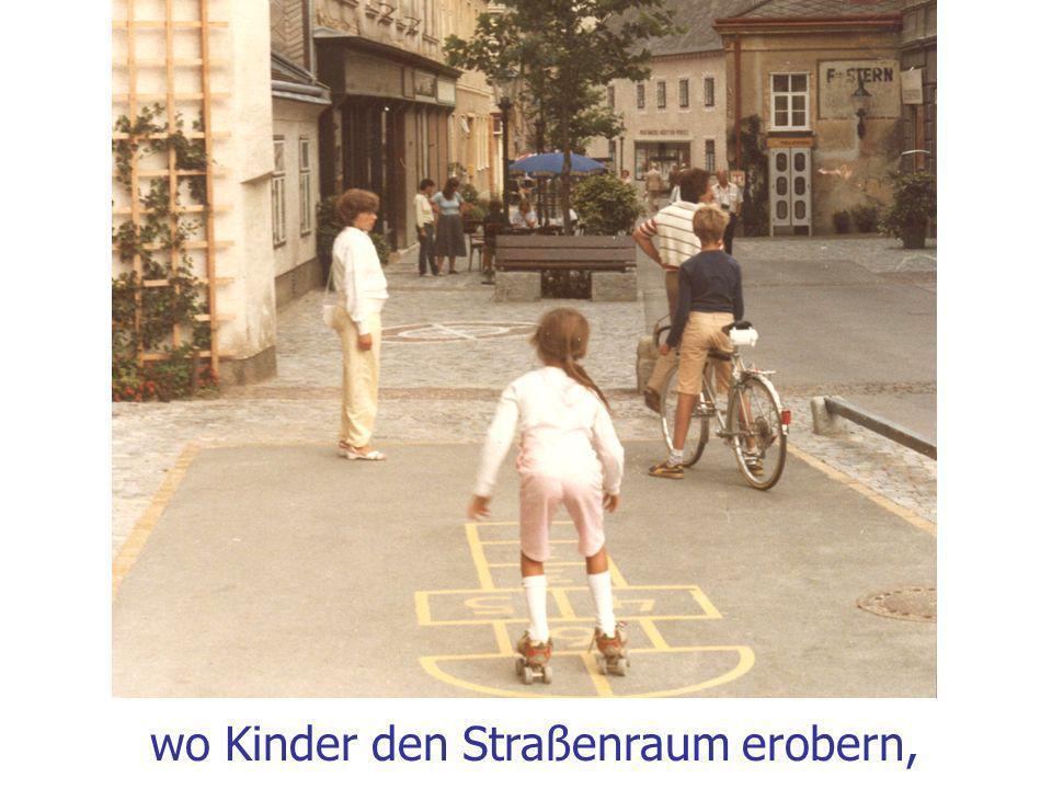 wo Kinder den Straßenraum erobern,