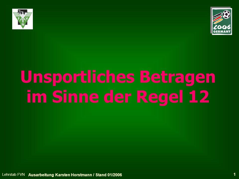 Lehrstab FVN Regel 3 - Zahl der Spieler Hinweis: Auswechselspieler und ausgewechselte Spieler können persönlich bestraft werden (Gelbe oder Rote Karte können gezeigt werden!) 22