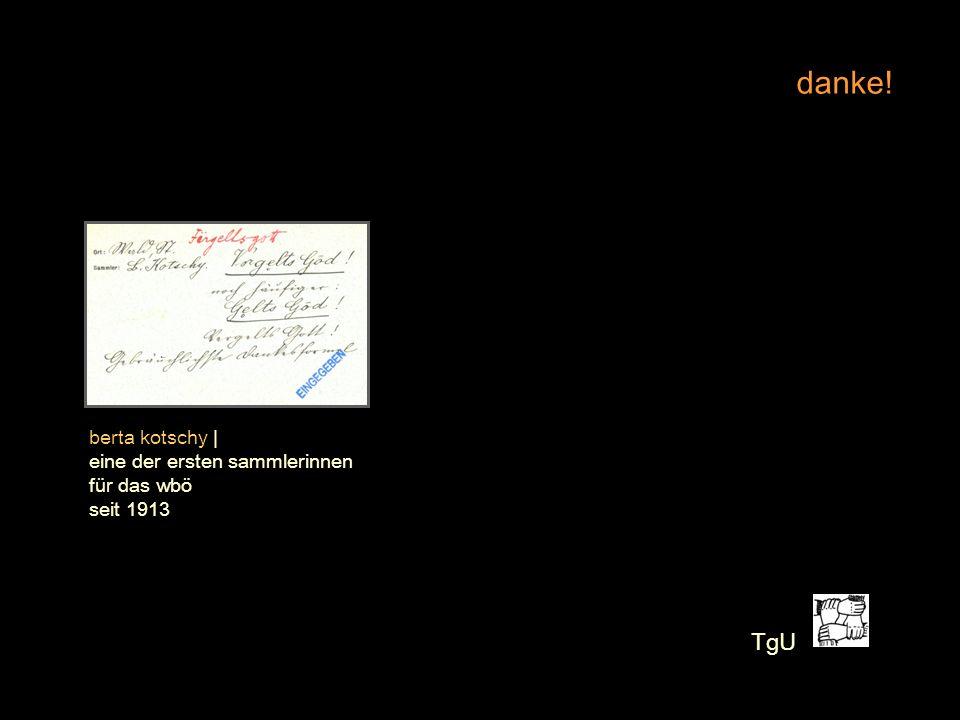 TgU danke! berta kotschy   eine der ersten sammlerinnen für das wbö seit 1913