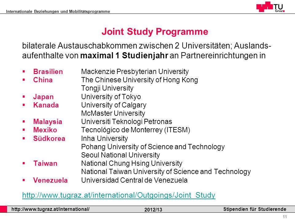 Internationale Beziehungen und Mobilitätsprogramme Professor Horst Cerjak, 19.12.2005 11 http://www.tugraz.at/international/ 2012/13 Stipendien für St