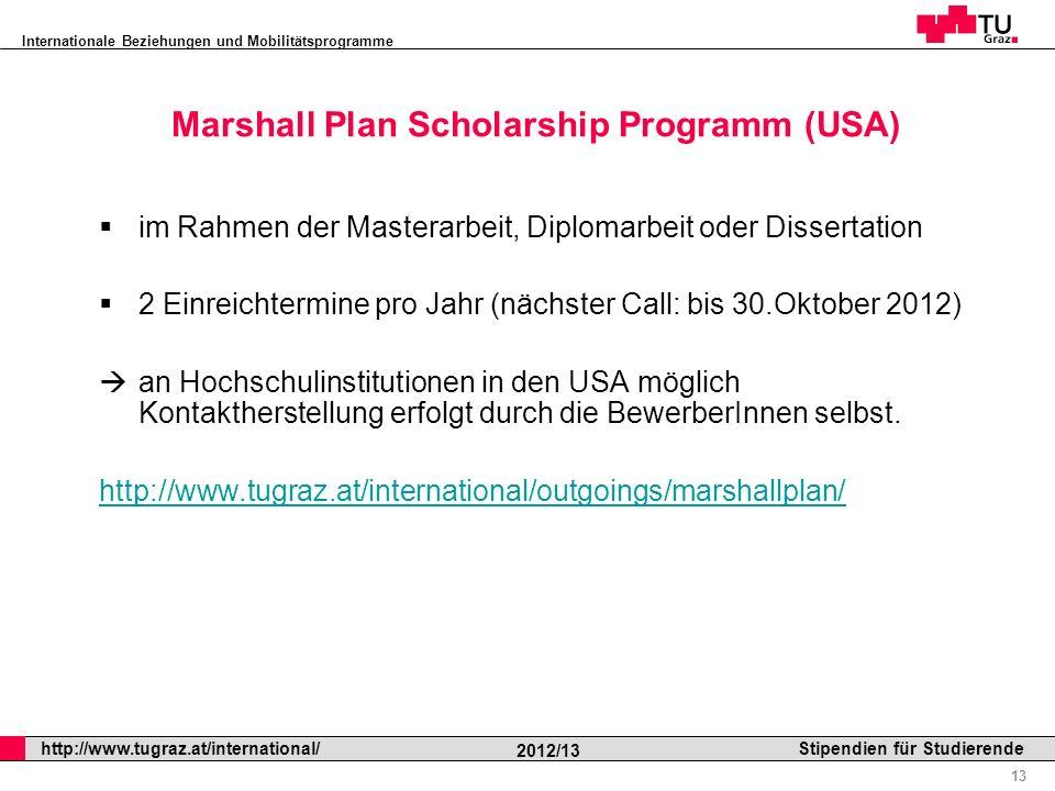 Internationale Beziehungen und Mobilitätsprogramme Professor Horst Cerjak, 19.12.2005 13 http://www.tugraz.at/international/ 2012/13 Stipendien für St