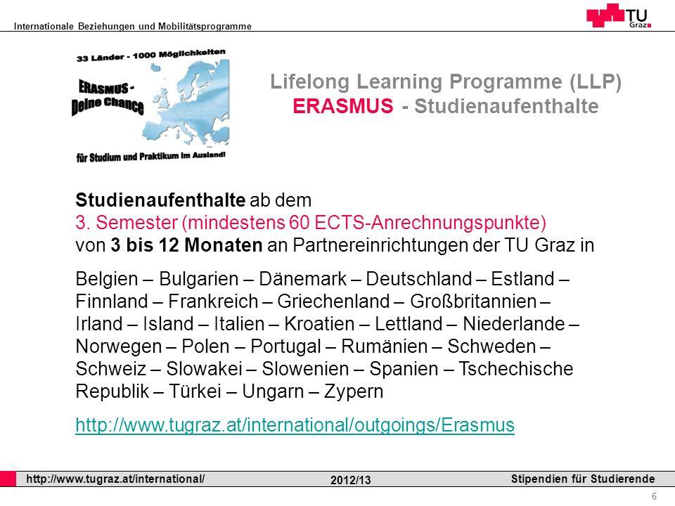 Internationale Beziehungen und Mobilitätsprogramme Professor Horst Cerjak, 19.12.2005 6 http://www.tugraz.at/international/ 2012/13 Stipendien für Stu