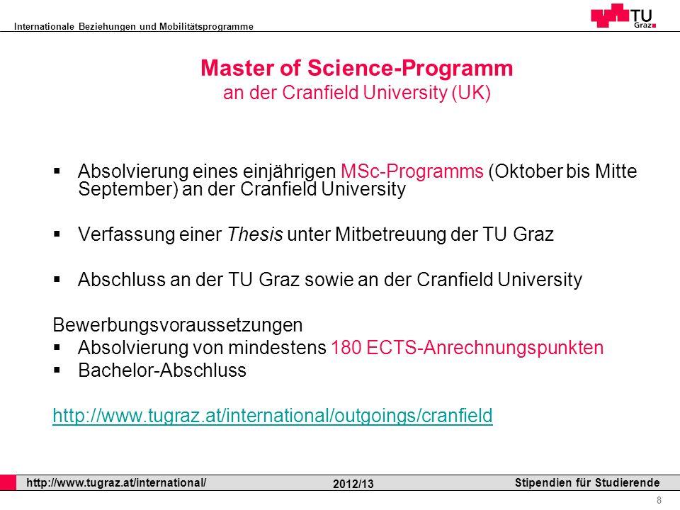 Internationale Beziehungen und Mobilitätsprogramme Professor Horst Cerjak, 19.12.2005 8 http://www.tugraz.at/international/ 2012/13 Stipendien für Stu