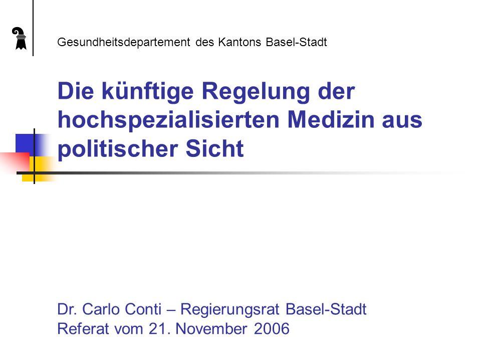 Die künftige Regelung der hochspezialisierten Medizin aus politischer Sicht Dr.