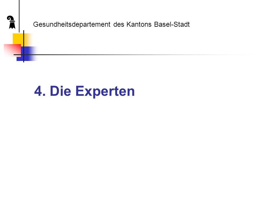 4. Die Experten Gesundheitsdepartement des Kantons Basel-Stadt