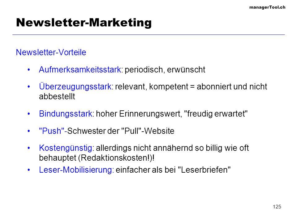managerTool.ch 125 Newsletter-Marketing Newsletter-Vorteile Aufmerksamkeitsstark: periodisch, erwünscht Überzeugungsstark: relevant, kompetent = abonn