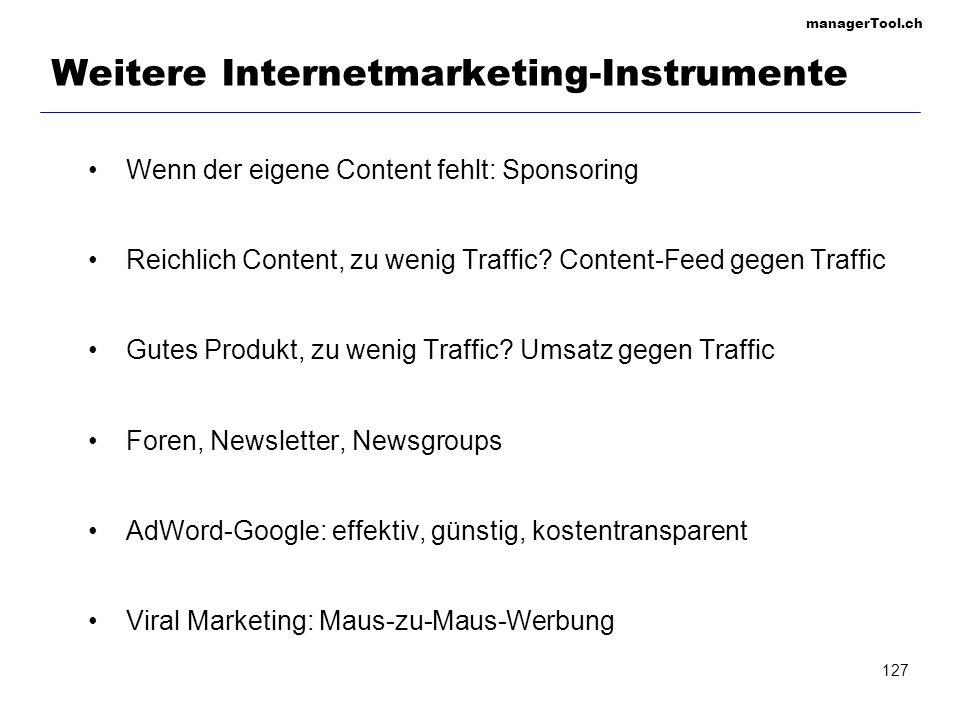 managerTool.ch 128 Noch mehr Internetmarketing-Instrumente Online-Events (Experten-Chat, Web-Cam auf Messe...) Gewinnspiele – Clevere Gewinnspiel-Promotion hilft Award Give-Aways (Screensaver, Web-Cards...