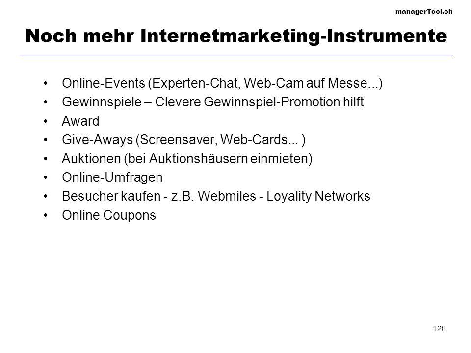 managerTool.ch 128 Noch mehr Internetmarketing-Instrumente Online-Events (Experten-Chat, Web-Cam auf Messe...) Gewinnspiele – Clevere Gewinnspiel-Prom