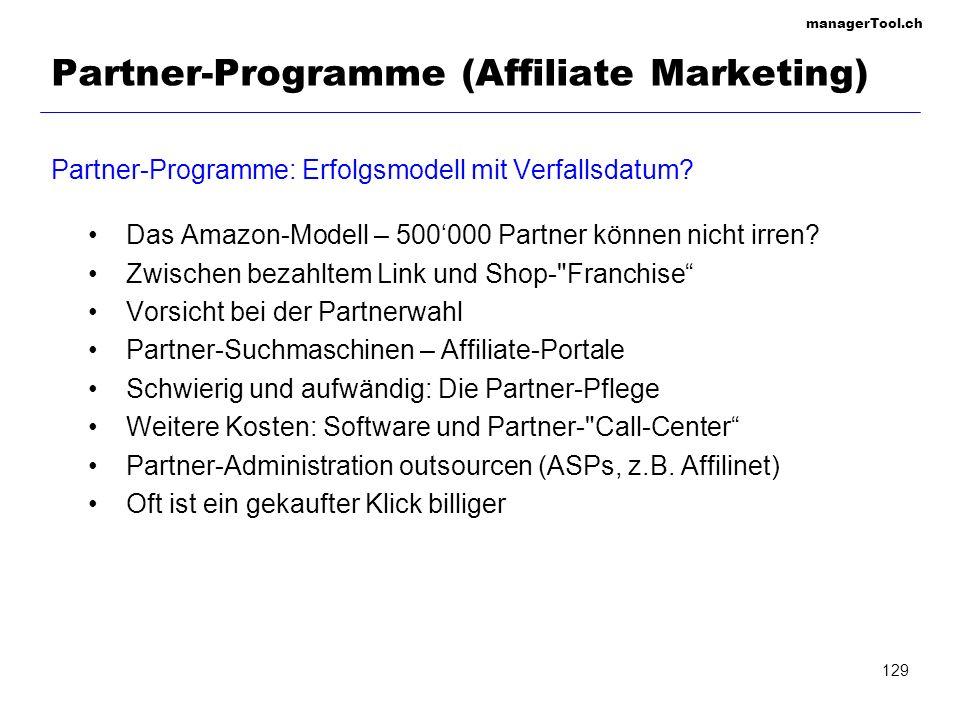 managerTool.ch 129 Partner-Programme (Affiliate Marketing) Partner-Programme: Erfolgsmodell mit Verfallsdatum? Das Amazon-Modell – 500000 Partner könn