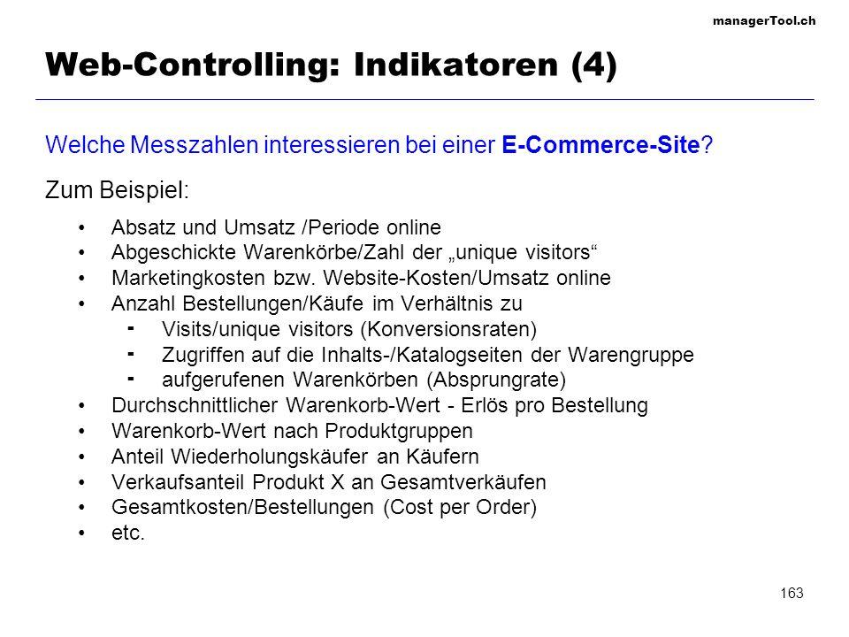 managerTool.ch 163 Web-Controlling: Indikatoren (4) Welche Messzahlen interessieren bei einer E-Commerce-Site? Zum Beispiel: Absatz und Umsatz /Period