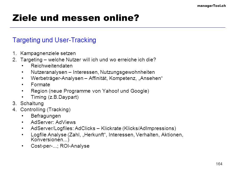 managerTool.ch 164 Ziele und messen online? Targeting und User-Tracking 1.Kampagnenziele setzen 2.Targeting – welche Nutzer will ich und wo erreiche i