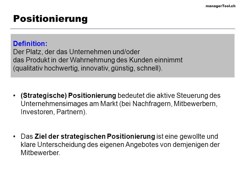 managerTool.ch 67 Positionierungs-Charakteristika Positioniert werden können: Unternehmen Geschäftsfelder Produkte Marken Zu unterscheiden ist zwischen: Soll- Ist- Ideal-Positionierung