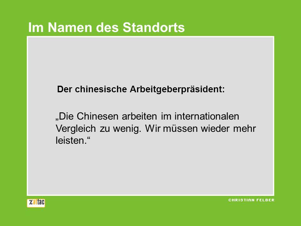 Der chinesische Arbeitgeberpräsident: Die Chinesen arbeiten im internationalen Vergleich zu wenig. Wir müssen wieder mehr leisten. Im Namen des Stando
