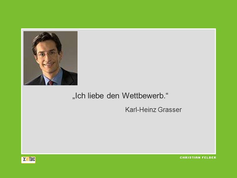 Ich liebe den Wettbewerb. Karl-Heinz Grasser